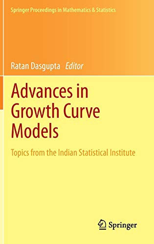 9781461468615: Advances in Growth Curve Models: Topics from the Indian Statistical Institute (Springer Proceedings in Mathematics & Statistics)