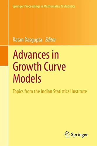 9781461468622: Advances in Growth Curve Models: Topics from the Indian Statistical Institute (Springer Proceedings in Mathematics & Statistics)