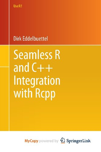 9781461468691: Seamless R and C++ Integration with Rcpp