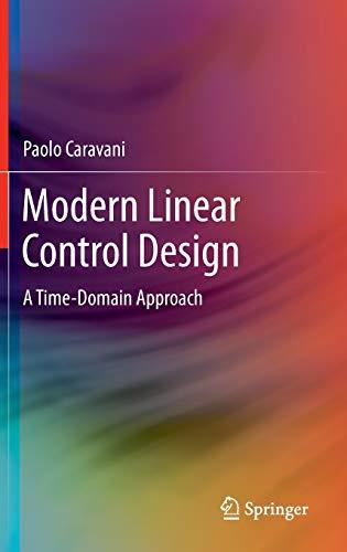 Modern Linear Control Design: A Time-Domain Approach: Paolo Caravani