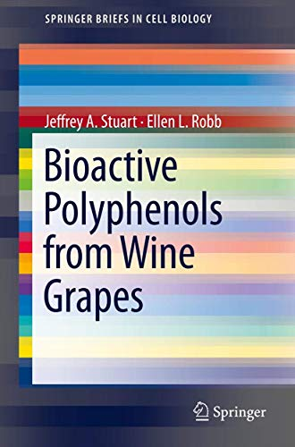 9781461469674: Bioactive Polyphenols from Wine Grapes (SpringerBriefs in Cell Biology)