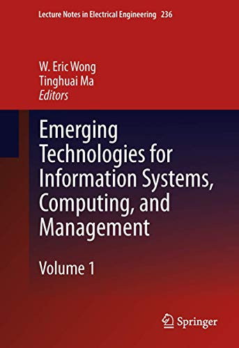 Emerging Technologies for Information Systems, Computing, and Management: W. Eric Wong