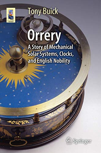 9781461470427: Orrery: A Story of Mechanical Solar Systems, Clocks, and English Nobility (Astronomers' Universe)