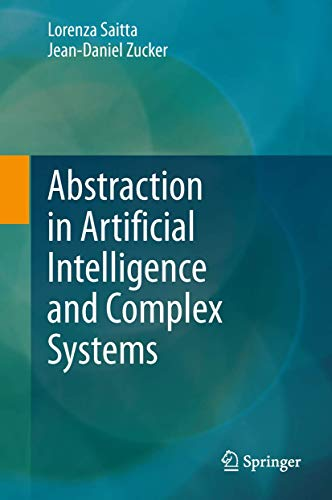 9781461470519: Abstraction in Artificial Intelligence and Complex Systems