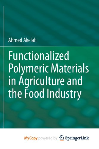 9781461470625: Functionalized Polymeric Materials in Agriculture and the Food Industry