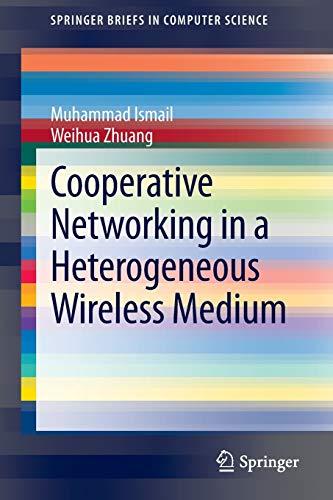 9781461470786: Cooperative Networking in a Heterogeneous Wireless Medium (SpringerBriefs in Computer Science)