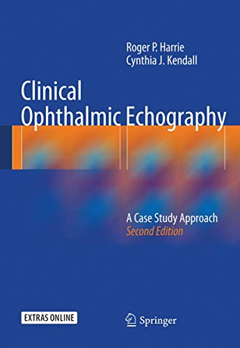 9781461470816: Clinical Ophthalmic Echography: A Case Study Approach