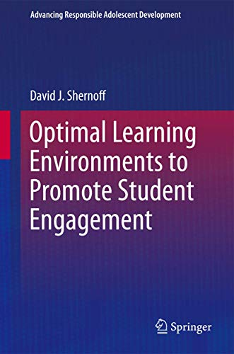 9781461470885: Optimal Learning Environments to Promote Student Engagement (Advancing Responsible Adolescent Development)