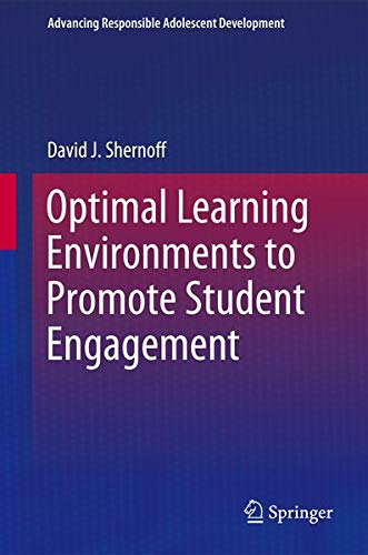 9781461470892: Optimal Learning Environments to Promote Student Engagement (Advancing Responsible Adolescent Development)