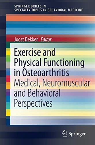 9781461472148: Exercise and Physical Functioning in Osteoarthritis: Medical, Neuromuscular and Behavioral Perspectives