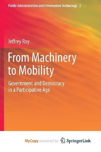 9781461472223: From Machinery to Mobility: Government and Democracy in a Participative Age