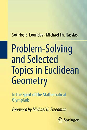 9781461472728: Problem-Solving and Selected Topics in Euclidean Geometry: In the Spirit of the Mathematical Olympiads