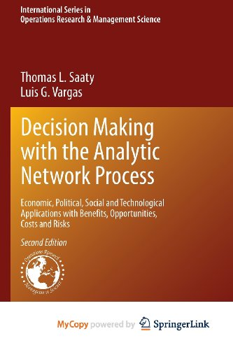 9781461472803: Decision Making with the Analytic Network Process: Economic, Political, Social and Technological Applications with Benefits, Opportunities, Costs and Risks