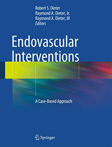 Endovascular Interventions: A Case-Based Approach: Nanjundappa, Aravinda (Adapted By)/ Dieter, ...