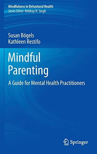 9781461474050: Mindful Parenting: A Guide for Mental Health Practitioners (Mindfulness in Behavioral Health)