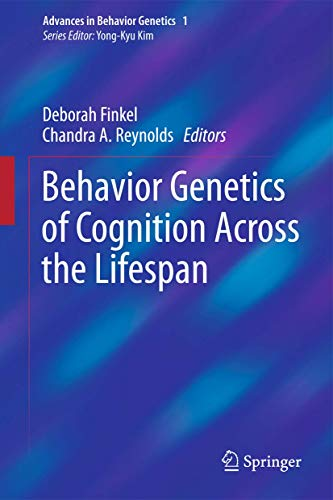 9781461474463: Behavior Genetics of Cognition Across the Lifespan (Advances in Behavior Genetics)
