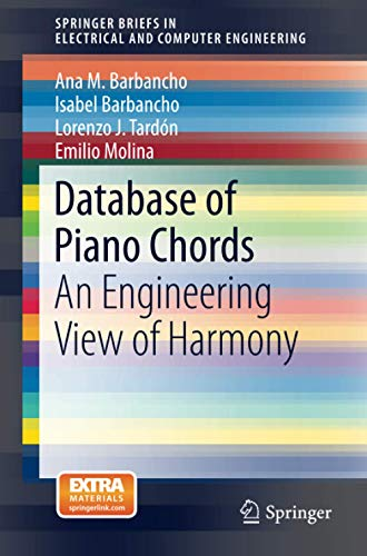9781461474753: Database of Piano Chords: An Engineering View of Harmony (SpringerBriefs in Electrical and Computer Engineering)