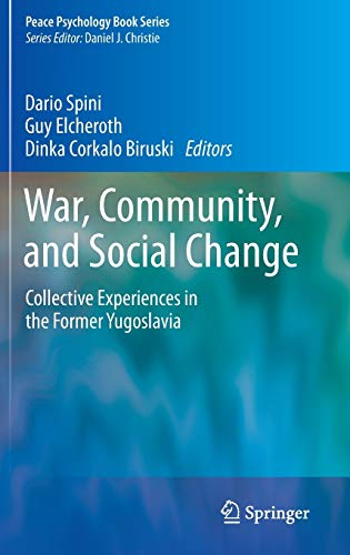 9781461474906: War, Community, and Social Change: Collective Experiences in the Former Yugoslavia (Peace Psychology Book Series)