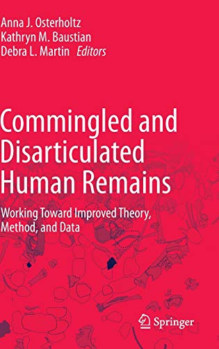 9781461475590: Commingled and Disarticulated Human Remains: Working Toward Improved Theory, Method, and Data