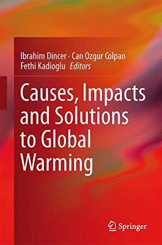 Causes, Impacts and Solutions to Global Warming (Hardcover): Ibrahim Dincer