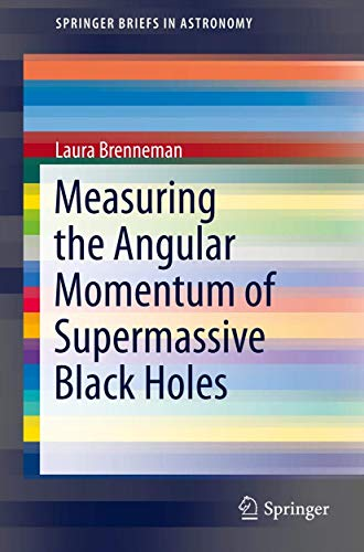 9781461477709: Measuring the Angular Momentum of Supermassive Black Holes (SpringerBriefs in Astronomy)