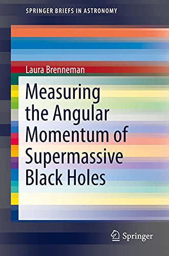 9781461477716: Measuring the Angular Momentum of Supermassive Black Holes (Springerbriefs in Astronomy)