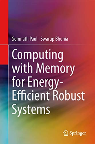 9781461477976: Computing With Memory for Energy-Efficient Robust Systems