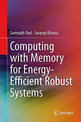 9781461477983: Computing with Memory for Energy-Efficient Robust Systems