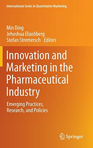 9781461478003: Innovation and Marketing in the Pharmaceutical Industry: Emerging Practices, Research, and Policies (International Series in Quantitative Marketing)