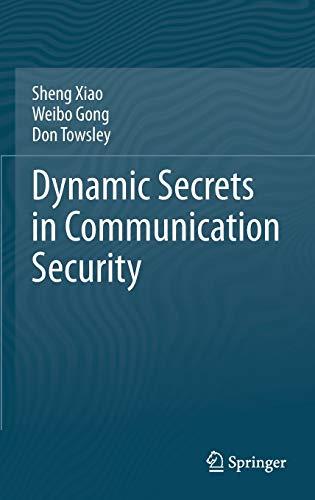 9781461478300: Dynamic Secrets in Communication Security