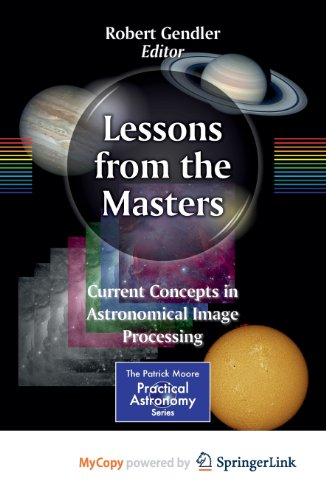 9781461478355: Lessons from the Masters: Current Concepts in Astronomical Image Processing