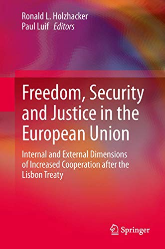 Freedom, Security and Justice in the European Union: Internal and External Dimensions of Increased ...