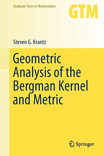 9781461479239: Geometric Analysis of the Bergman Kernel and Metric (Graduate Texts in Mathematics)