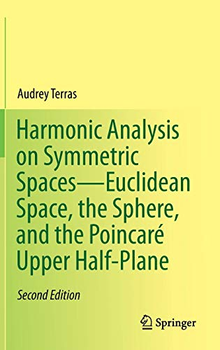 9781461479710: Harmonic Analysis on Symmetric Spaces―Euclidean Space, the Sphere, and the Poincaré Upper Half-Plane