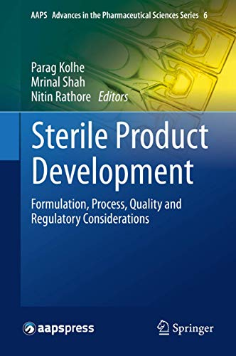 Sterile Product Development: Formulation, Process, Quality and Regulatory Considerations (AAPS ...
