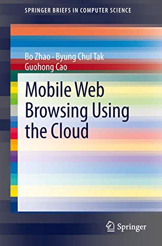 Mobile Web Browsing Using the Cloud (SpringerBriefs: Zhao, Bo