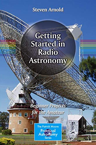 9781461481560: Getting Started in Radio Astronomy: Beginner Projects for the Amateur (The Patrick Moore Practical Astronomy Series)