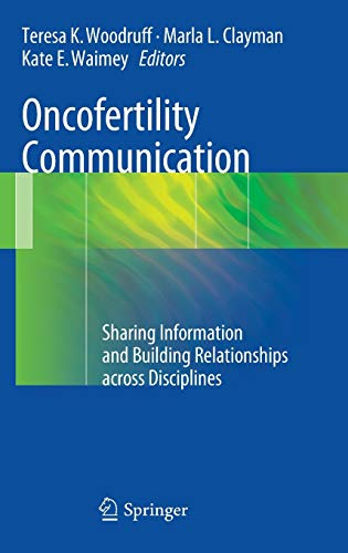 9781461482345: Oncofertility Communication: Sharing Information and Building Relationships across Disciplines