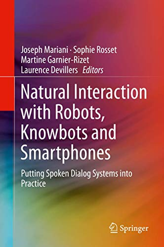 Natural Interaction with Robots, Knowbots and Smartphones Putting Spoken Dialog Systems into ...