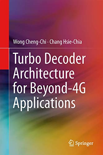 9781461483090: Turbo Decoder Architecture for Beyond-4G Applications