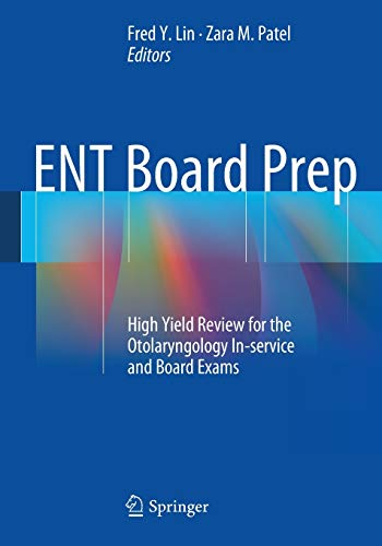 9781461483533: ENT Board Prep: High Yield Review for the Otolaryngology In-service and Board Exams