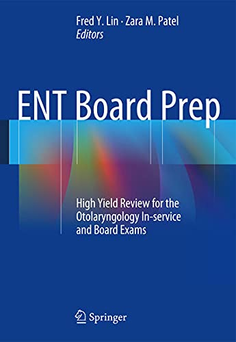 9781461483540: Ent Board Prep: High Yield Review for the Otolaryngology In-Service and Board Exams