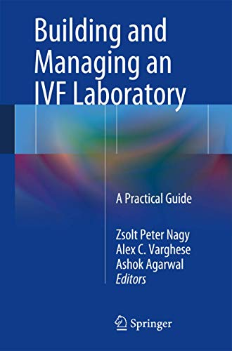 Building and Managing an IVF Laboratory: A