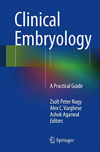 9781461483755: Clinical Embryology: A Practical Guide