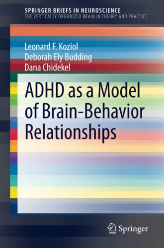 ADHD as a Model of Brain-Behavior Relationships: Leonard F. Koziol,