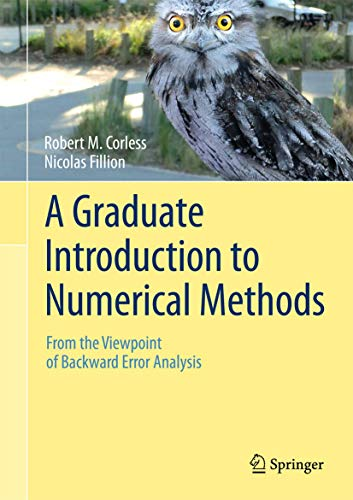 9781461484523: A Graduate Introduction to Numerical Methods: From the Viewpoint of Backward Error Analysis