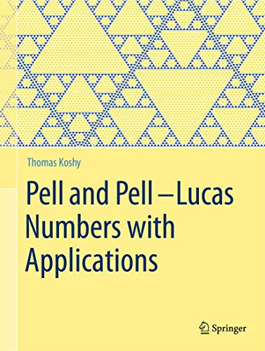 9781461484882: Pell and Pell–Lucas Numbers with Applications