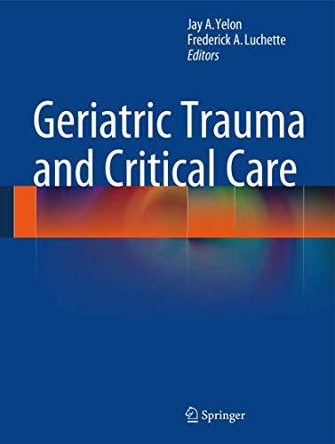 Geriatric Trauma and Critical Care: Yelon, Jay A.