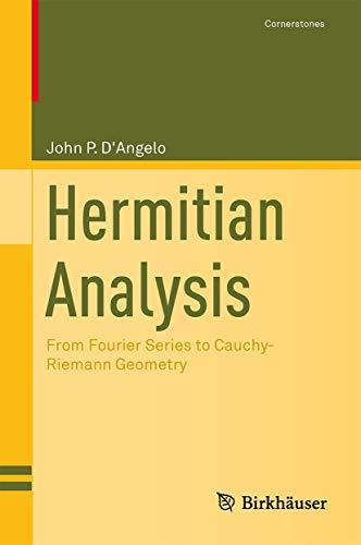 9781461485254: Hermitian Analysis: From Fourier Series to Cauchy-Riemann Geometry (Cornerstones)
