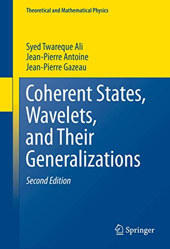 9781461485346: Coherent States, Wavelets, and Their Generalizations (Theoretical and Mathematical Physics)